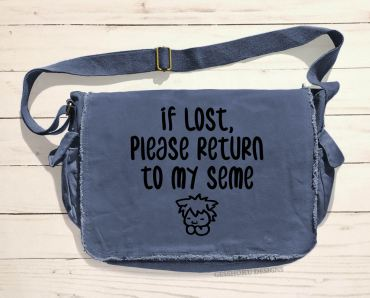 If Lost, Please Return to My Seme Messenger Bag