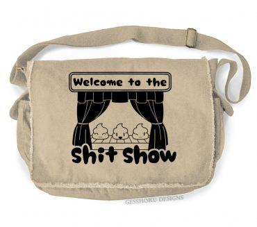Welcome to the Shit Show Messenger Bag