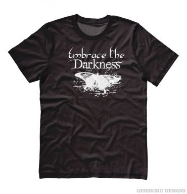 Embrace the Darkness T-shirt