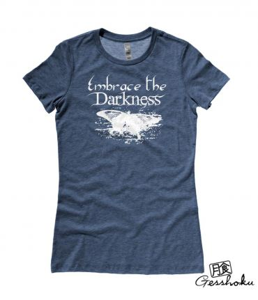 Embrace the Darkness Ladies T-shirt